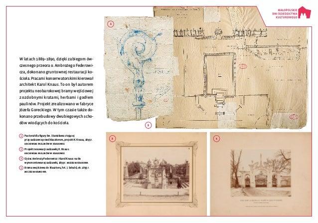 2 1 3 4 Wlatach 1889–1890, dzięki zabiegom ów czesnego przeora o. Ambrożego Federowi cza, dokonano gruntownej restaurac...