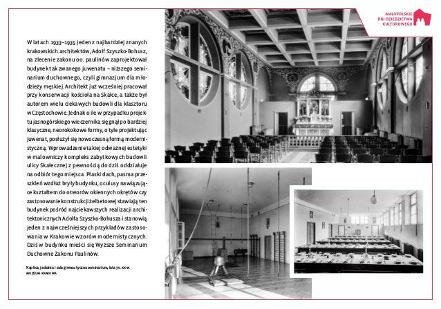 Wlatach 1933–1935 jeden znajbardziej znanych krakowskich architektów, Adolf Szyszko-Bohusz, na zlecenie zakonu oo. pauli...