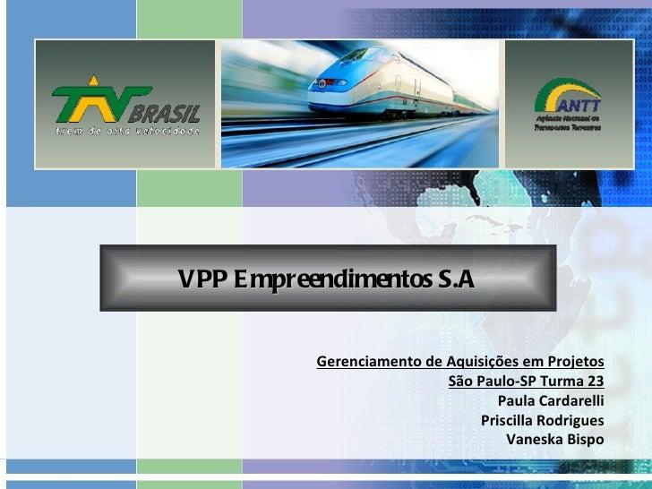 VPP E mpreendimentos S.A           Gerenciamento de Aquisições em Projetos                            São Paulo-SP Turma 2...