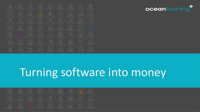 Turning software into money