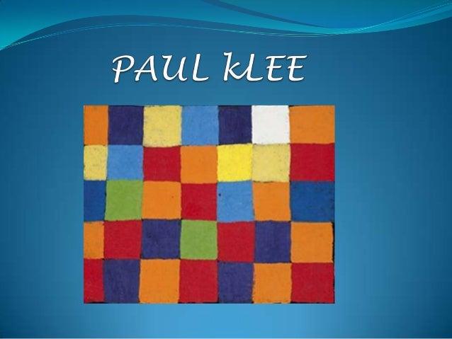 """PAUL KLEE Suiza 1879 -1940""""El color me posee, no tengonecesidad de perseguirlo, séque me posee para siempre...El color y y..."""
