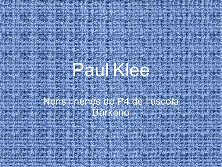 Paul   Klee Nens i nenes de P4 de l'escola Bàrkeno