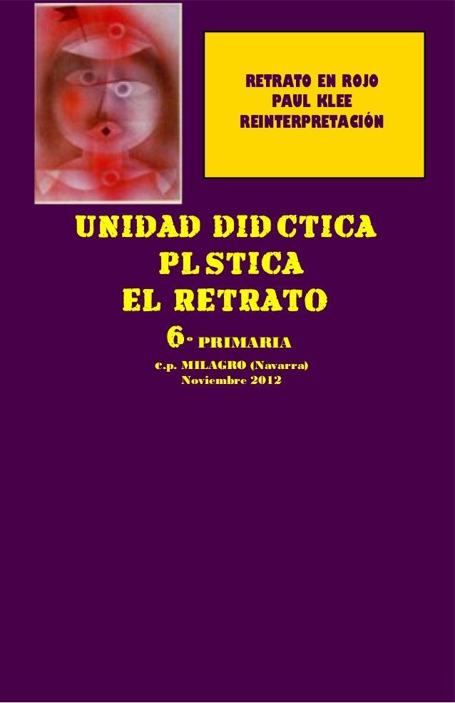 RETRATO EN ROJO                    PAUL KLEE                REINTERPRETACIÓNUNIDAD DIDÁCTICA    PLÁSTICA  EL RETRATO    6 ...