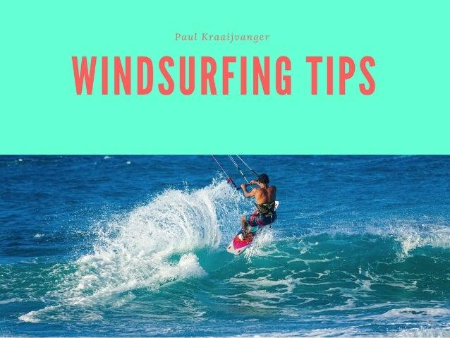 Paul Kraaijvanger - Windsurfing Tips