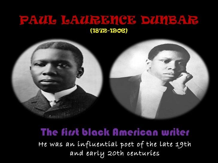 a biography of paul laurence dunbar an american poet and novelist Dunbar, paul laurence, 1872-1906 paul laurence dunbar letters to reginald wright kauffman 1905 abstract: in 1905, african american poet paul laurence.