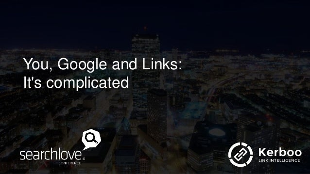 You, Google and Links: It's complicated