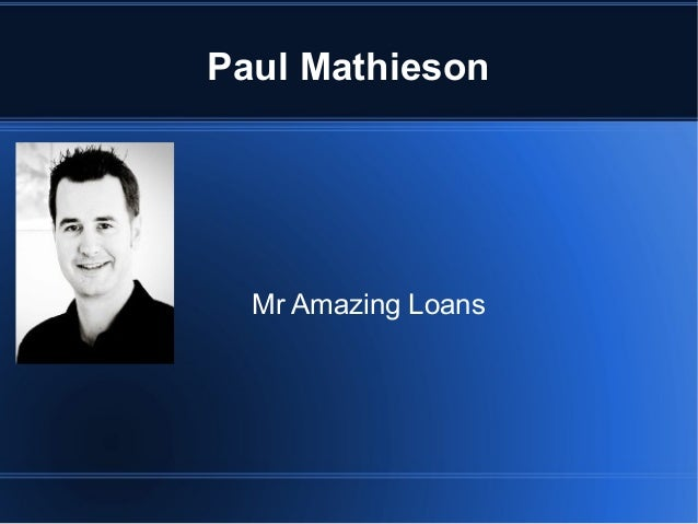 Paul Mathieson Mr Amazing Loans