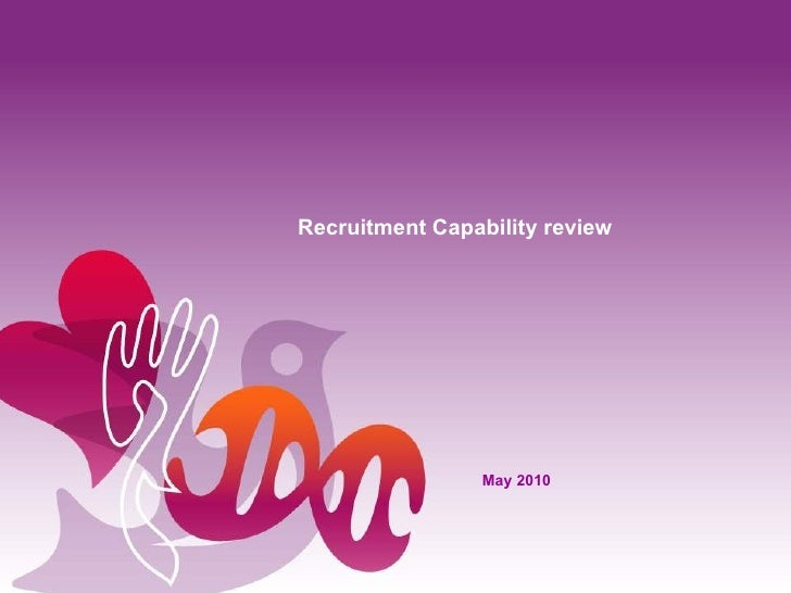 Recruitment Capability review May 2010
