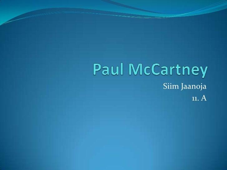 Paul McCartney<br />Siim Jaanoja<br />11. A<br />