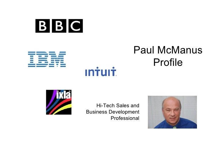 Paul McManus                      Profile    Hi-Tech Sales andBusiness Development          Professional