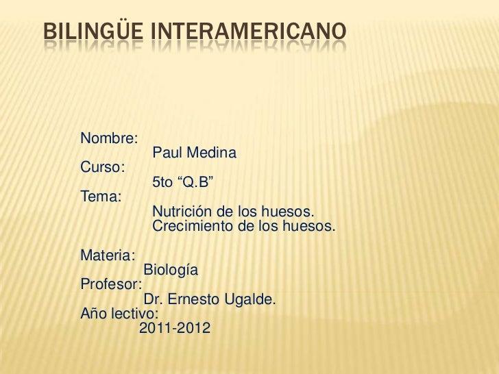 """BILINGÜE INTERAMERICANO  Nombre:               Paul Medina  Curso:               5to """"Q.B""""  Tema:               Nutrición ..."""