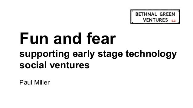Fun and fear Fun and fear supporting early stage social supporting early stage technology tech ventures social ventures Pa...