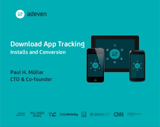 Company featured in Download App Tracking Installs and Conversion Paul H. Müller CTO & Co-founder 1