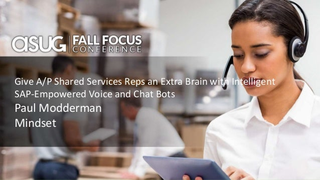 Give A/P Shared Services Reps an Extra Brain with Intelligent SAP-Empowered  Voice ...