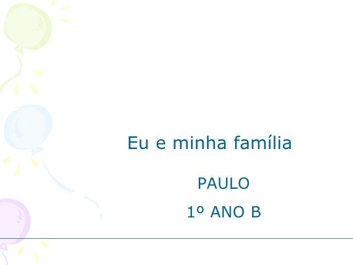 Eu e minha família PAULO 1º ANO B