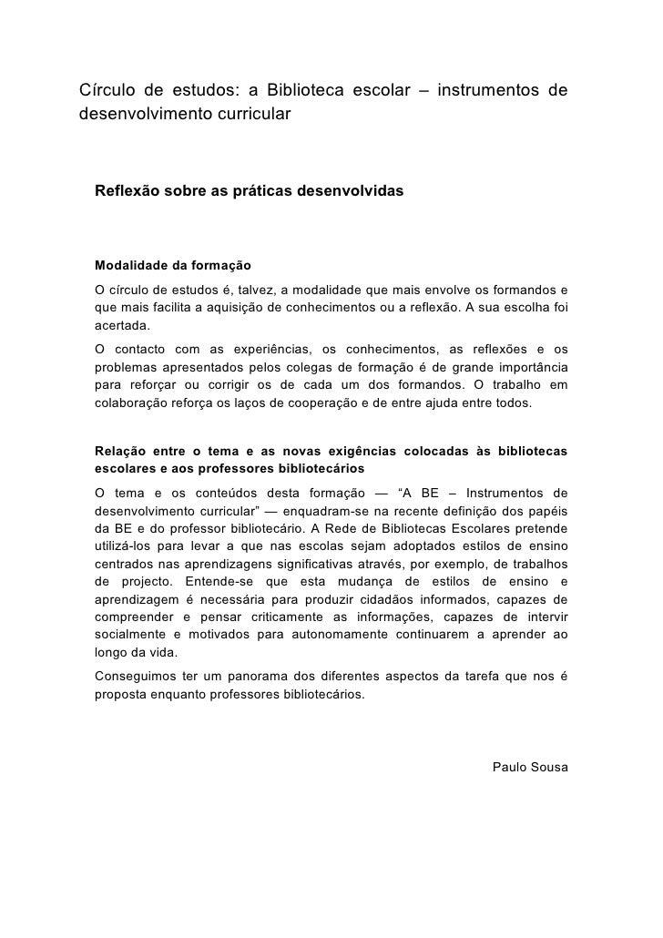 Círculo de estudos: a Biblioteca escolar – instrumentos de desenvolvimento curricular     Reflexão sobre as práticas desen...