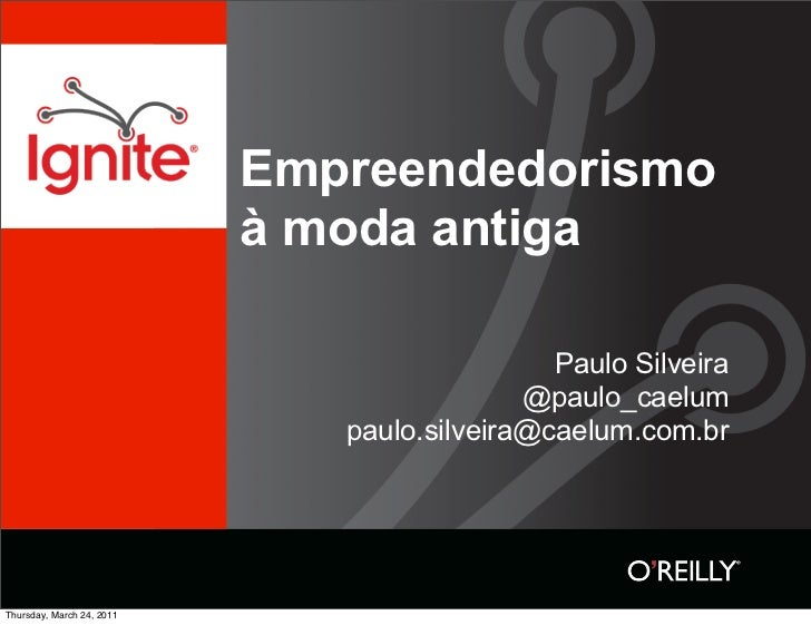 Empreendedorismo                           à moda antiga                                              Paulo Silveira      ...