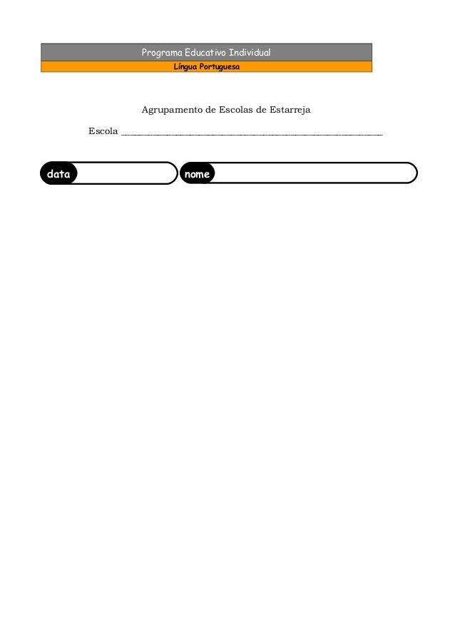 Programa Educativo Individual Língua Portuguesa Agrupamento de Escolas de Estarreja Escola _______________________________...