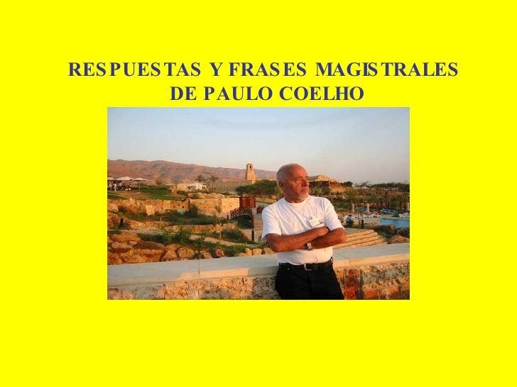 RES PUES TAS Y FRAS ES MAGIS TRALES           DE PAULO COELHO