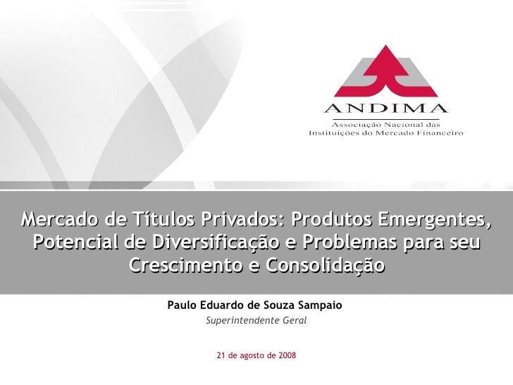 Mercado de Títulos Privados: Produtos Emergentes, Potencial de Diversificação e Problemas para seu Crescimento e Consolida...