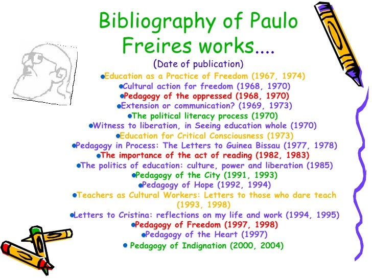 paulo freire 2 essay Paulo freire, pedagogy of the oppressed essayseveryone has a different way of learning some enjoy listening to lectures and taking notes, others enjoy having a hands.