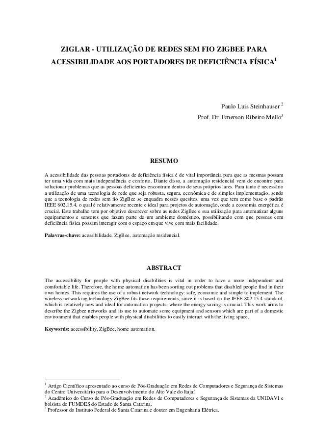ZIGLAR - UTILIZAÇÃO DE REDES SEM FIO ZIGBEE PARA  ACESSIBILIDADE AOS PORTADORES DE DEFICIÊNCIA FÍSICA1  Paulo Luis Steinha...