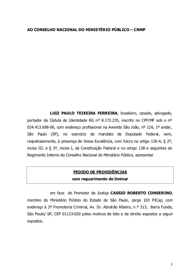1 AO CONSELHO NACIONAL DO MINISTÉRIO PÚBLICO – CNMP LUIZ PAULO TEIXEIRA FERREIRA, brasileiro, casado, advogado, portador d...
