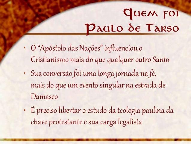 """Quem foi                     Paulo de Tarso• O """"Apóstolo das Nações"""" influenciou o  Cristianismo mais do que qualquer outr..."""