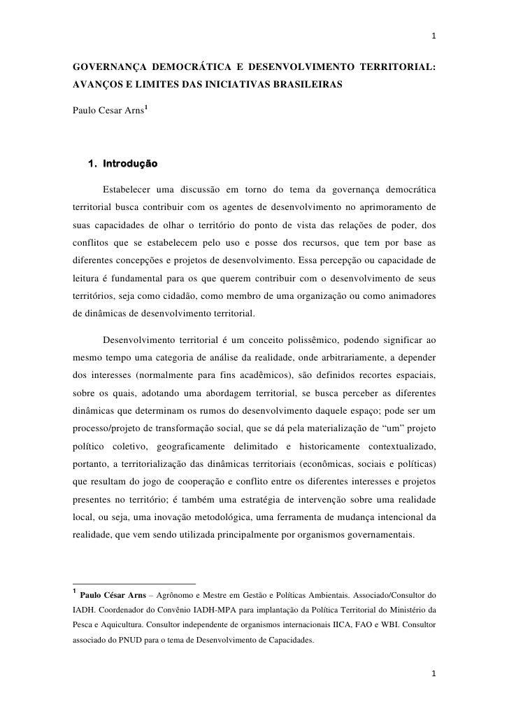 1GOVERNANÇA DEMOCRÁTICA E DESENVOLVIMENTO TERRITORIAL:AVANÇOS E LIMITES DAS INICIATIVAS BRASILEIRASPaulo Cesar Arns1      ...