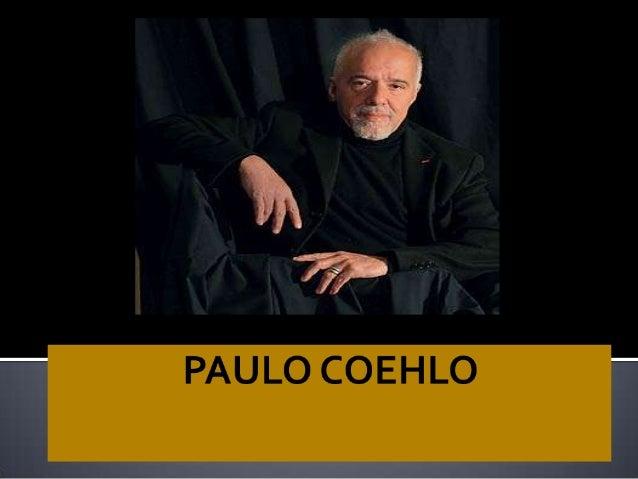  Paulo Coelho nació el 24 de agosto en 1947 en una pequeña familia de clase media alta y de fuerte influencia católica, e...