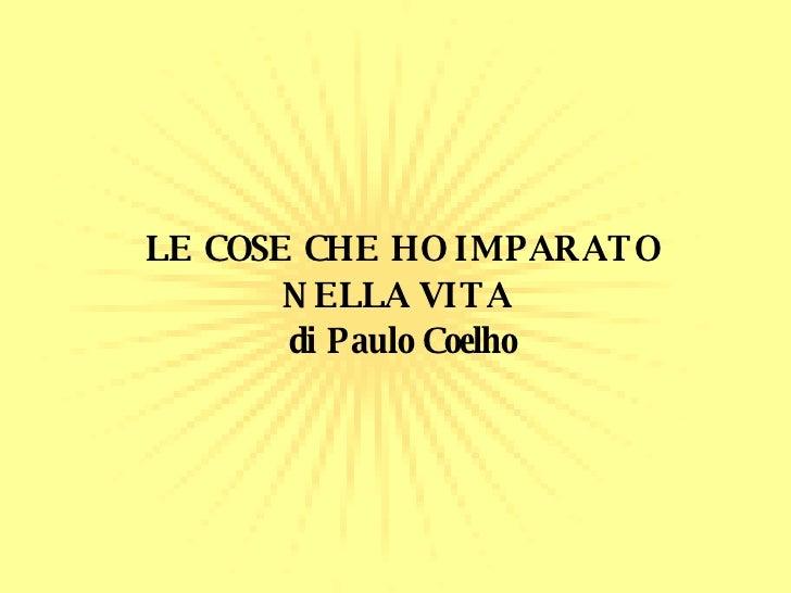 LE COSE CHE HO IMPARATO NELLA VITA  di Paulo Coelho