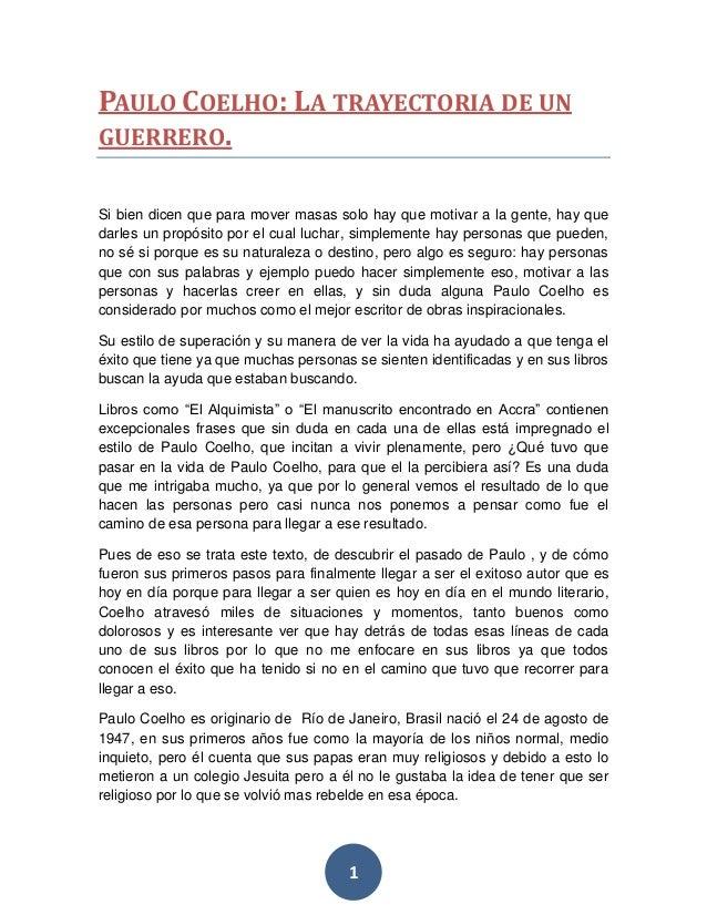 PAULO COELHO: LA TRAYECTORIA DE UN GUERRERO. Si bien dicen que para mover masas solo hay que motivar a la gente, hay que d...