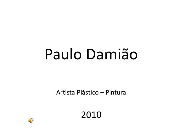 Paulo Damião Artista Plástico – Pintura 2010
