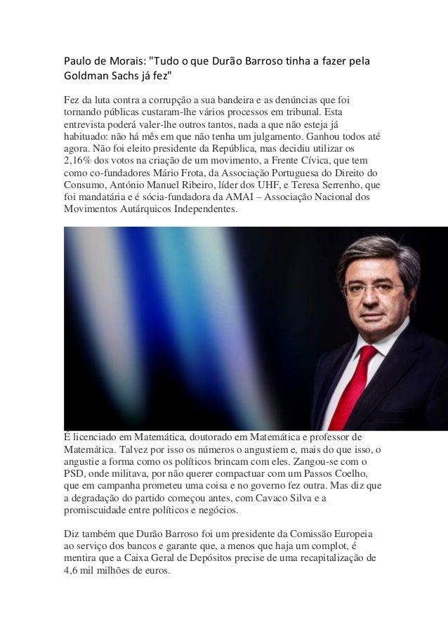 """Paulo de Morais: """"Tudo o que Durão Barroso tinha a fazer pela Goldman Sachs já fez"""" Fez da luta contra a corrupção a sua b..."""
