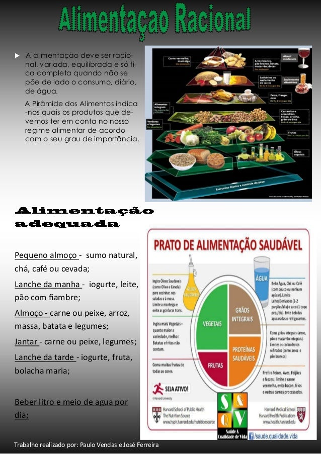   A alimentação deve ser racional, variada, equilibrada e só fica completa quando não se põe de lado o consumo, diário, d...