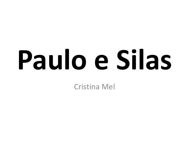 Paulo e Silas Cristina Mel