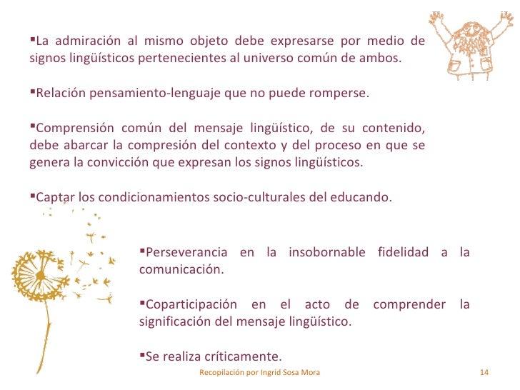 <ul><li>La admiración al mismo objeto debe expresarse por medio de signos lingüísticos pertenecientes al universo común de...