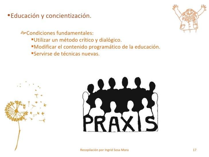 <ul><li>Educación y concientización. </li></ul><ul><ul><li>Condiciones fundamentales: </li></ul></ul><ul><ul><ul><li>Utili...