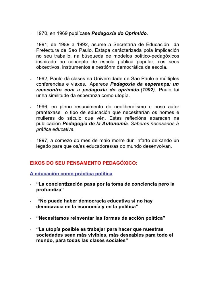 -   1970, en 1969 publícase Pedagoxía do Oprimido.  - 1991, de 1989 a 1992, asume a Secretaría de Educación da   Prefectur...