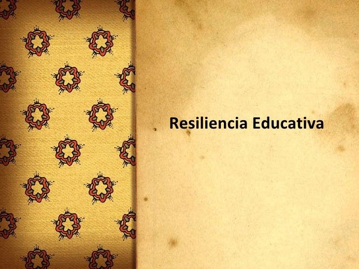 Resiliencia Educativa