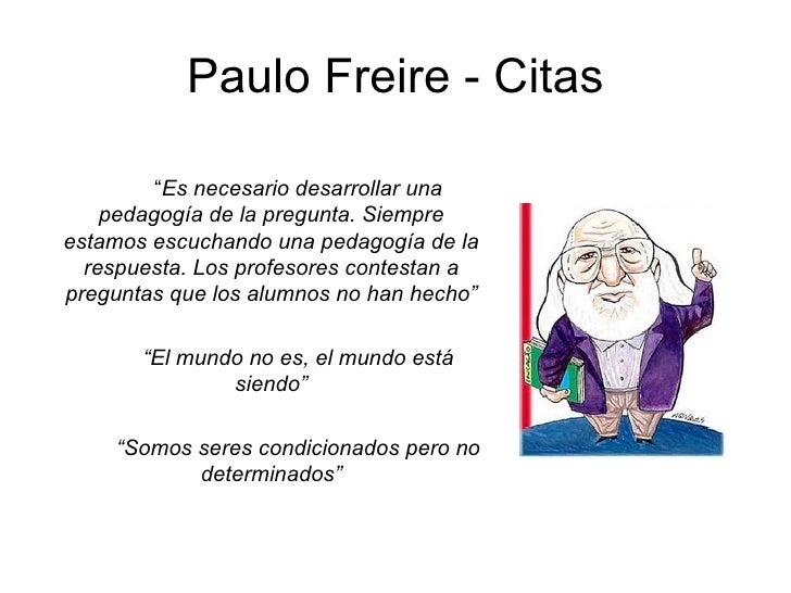 Frases De Pedagogia: Paulo Freire