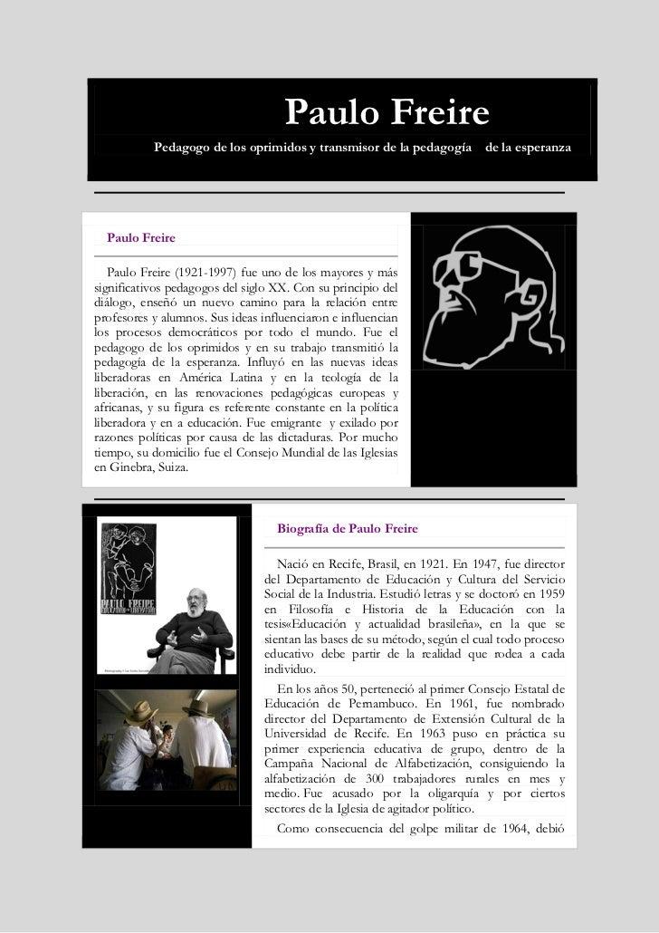 Paulo Freire           Pedagogo de los oprimidos y transmisor de la pedagogía           de la esperanza  Paulo Freire   Pa...