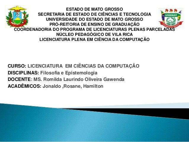 ESTADO DE MATO GROSSO          SECRETARIA DE ESTADO DE CIÊNCIAS E TECNOLOGIA              UNIVERSIDADE DO ESTADO DE MATO G...