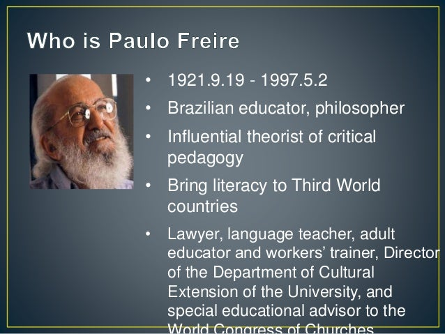 "the arguments of paolo freire on the banking education system in pedagogy of the oppressed The pedagogy of the oppressed what does the opinion expressed in paulo freire's ""banking"" education metaphor really say our hierarchical social system."