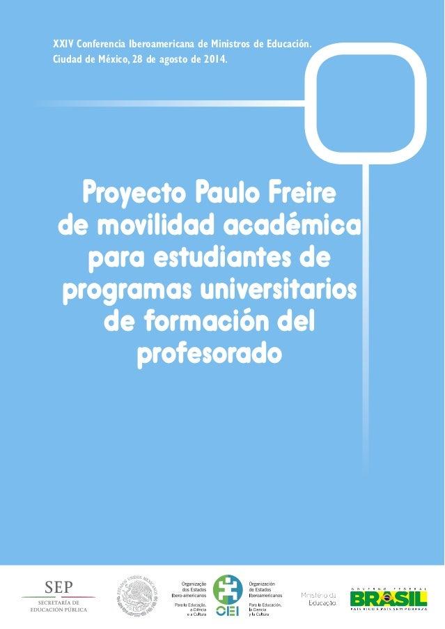 Proyecto Paulo Freire de movilidad académica para estudiantes de programas universitarios de formación del profesorado XXI...