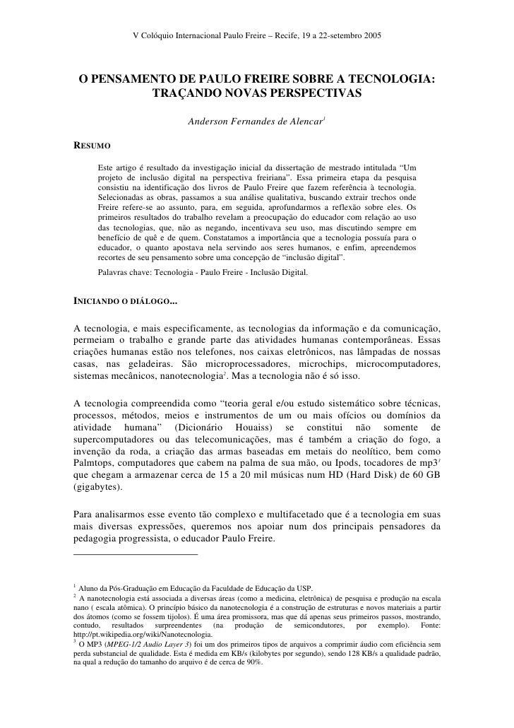 V Colóquio Internacional Paulo Freire – Recife, 19 a 22-setembro 2005         O PENSAMENTO DE PAULO FREIRE SOBRE A TECNOLO...