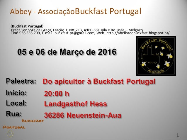 1 Buckfast Portugal (Buckfast Portugal) Praça Senhora da Graça, Fração 1, Nº. 213, 4960-581 Vila e Roussas – Melgaço Tlm: ...