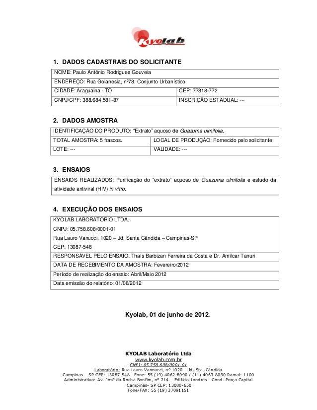 1. DADOS CADASTRAIS DO SOLICITANTE NOME: Paulo Antônio Rodrigues Gouveia ENDEREÇO: Rua Goianesia, nº78, Conjunto Urbanísti...