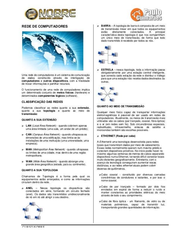 CURSO NOBREREDE DE COMPUTADORESUma rede de computadores é um sistema de comunicaçãode dados constituído através da interli...