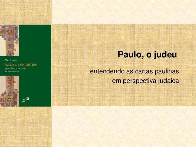 Paulo, o judeu entendendo as cartas paulinas em perspectiva judaica
